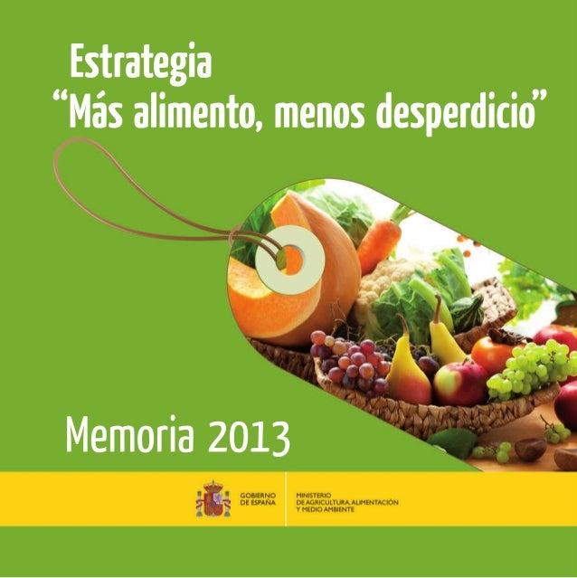 """Memoria2013 Estrategia """"Másalimento,menosdesperdicio"""""""
