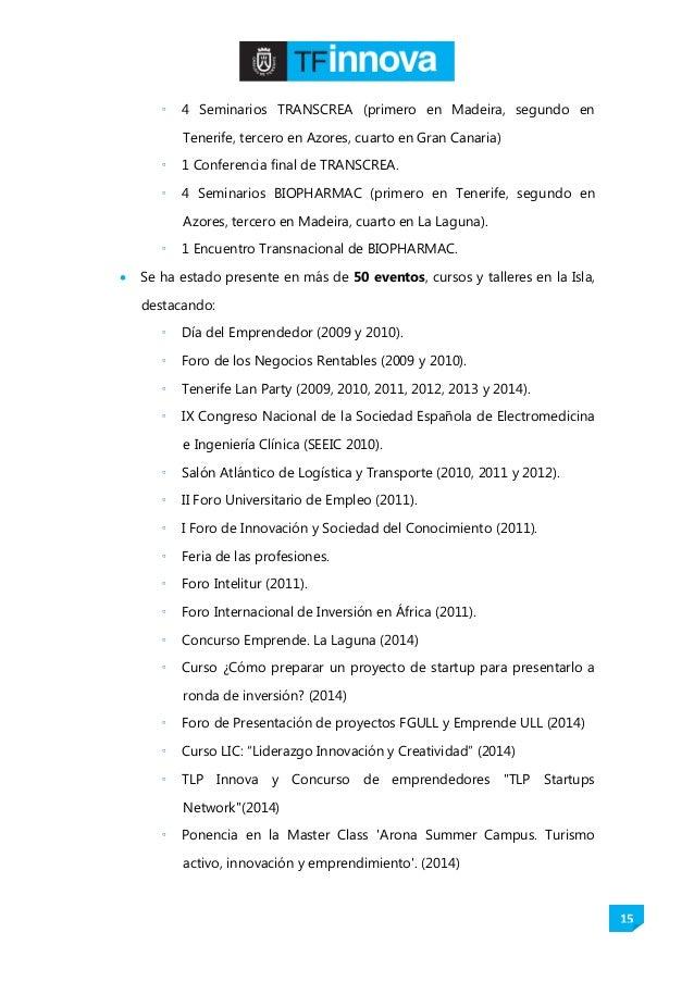 15  4 Seminarios TRANSCREA (primero en Madeira, segundo en Tenerife, tercero en Azores, cuarto en Gran Canaria)  1 Confe...