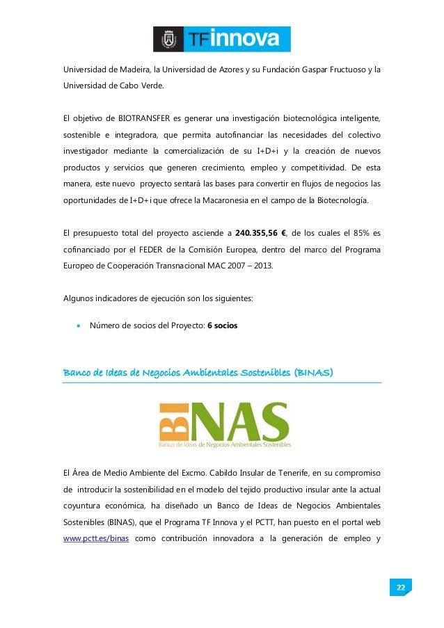 22 Universidad de Madeira, la Universidad de Azores y su Fundación Gaspar Fructuoso y la Universidad de Cabo Verde. El obj...