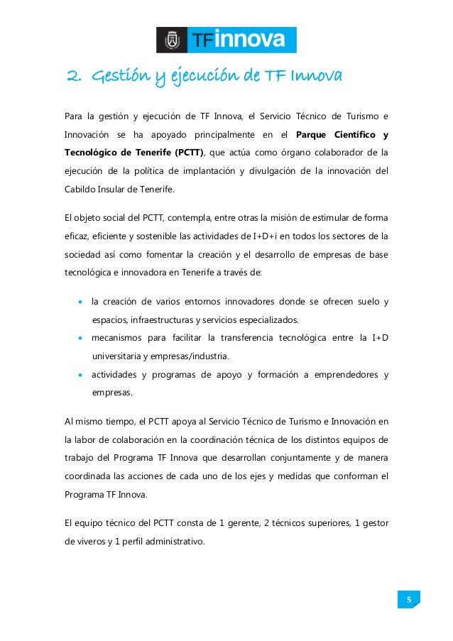 5 2. Gestión y ejecución de TF Innova Para la gestión y ejecución de TF Innova, el Servicio Técnico de Turismo e Innovació...