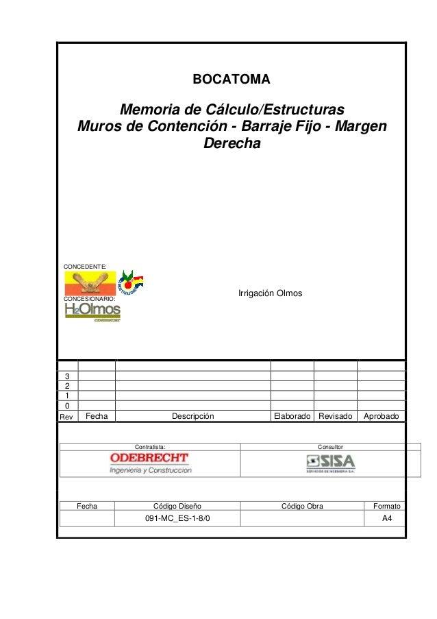 BOCATOMA Memoria de Cálculo/Estructuras Muros de Contención - Barraje Fijo - Margen Derecha CONCEDENTE: Irrigación Olmos C...