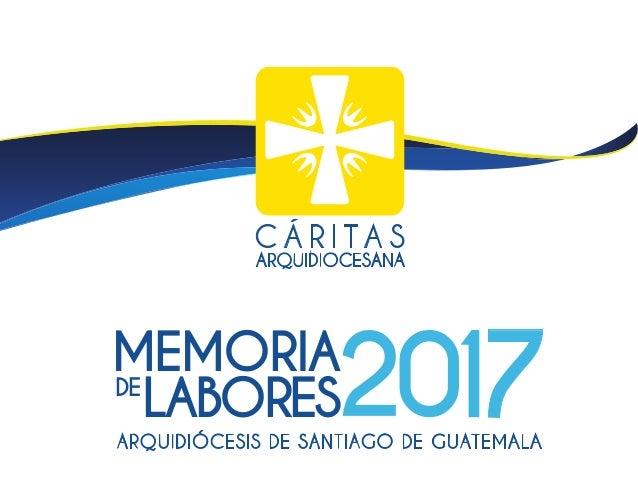 ARQUIDIÓCESIS DE SANTIAGO DE GUATEMALA 7MEMORIA LABORESDE