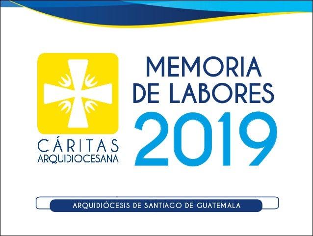 ARQUIDIÓCESIS DE SANTIAGO DE GUATEMALA MEMORIA DE LABORES 2019