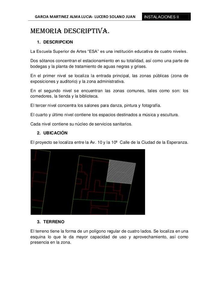 GARCIA MARTINEZ ALMA LUCIA- LUCERO SOLANO JUAN             INSTALACIONES IIMemoria descriptiva.   1. DESCRIPCIONLa Escuela...