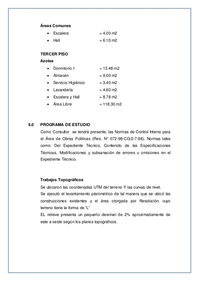 Áreas Comunes  Escalera = 4.00 m2  Hall = 6.10 m2 TERCER PISO Azotea  Dormitorio 1 = 13.48 m2  Almacén = 9.00 m2  Ser...
