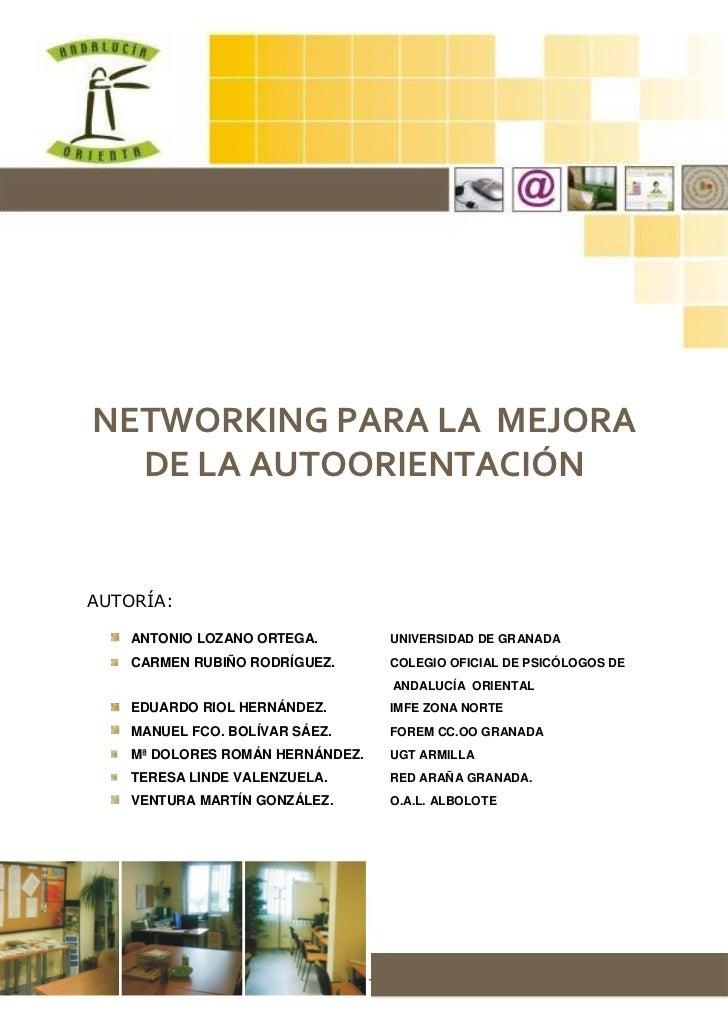 NETWORKING PARA LA MEJORA  DE LA AUTOORIENTACIÓNAUTORÍA:    ANTONIO LOZANO ORTEGA.            UNIVERSIDAD DE GRANADA    CA...