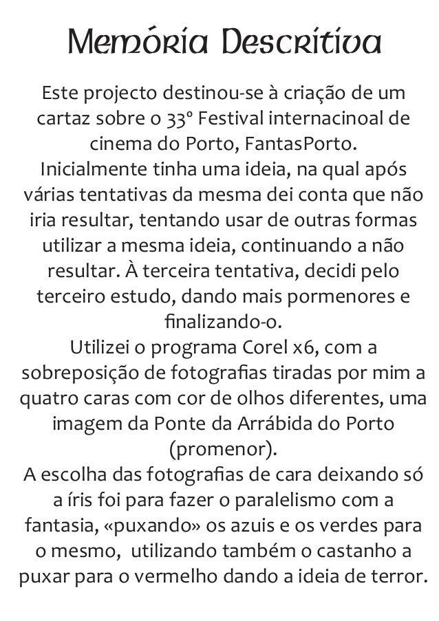 Memória DescritivaEste projecto destinou‐se à criação de umcartaz sobre o 33º Festival internacinoal decinema do Porto, Fa...