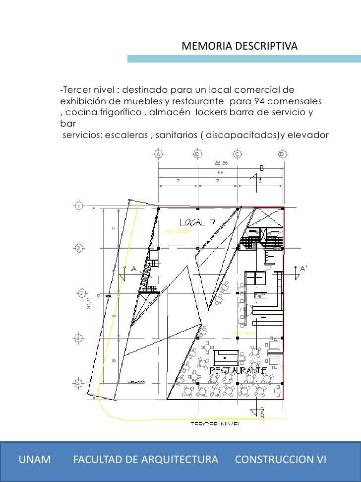 MEMORIA DESCRIPTIVA       -Tercer nivel : destinado para un local comercial de       exhibición de muebles y restaurante p...