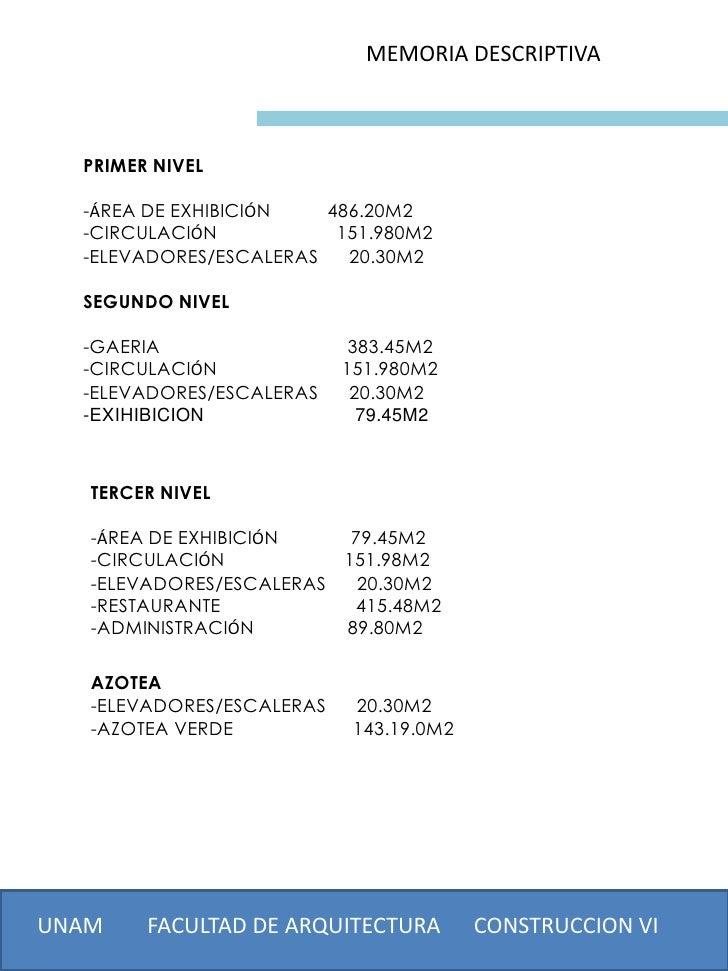 MEMORIA DESCRIPTIVA  PRIMER NIVEL  -ÁREA DE EXHIBICIÓN   486.20M2  -CIRCULACIÓN           151.980M2  -ELEVADORES/ESCALERAS...