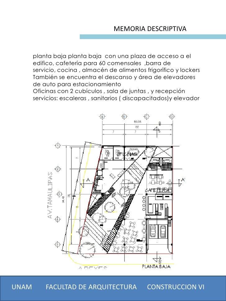 MEMORIA DESCRIPTIVA       planta baja planta baja con una plaza de acceso a el       edifico, cafetería para 60 comensales...
