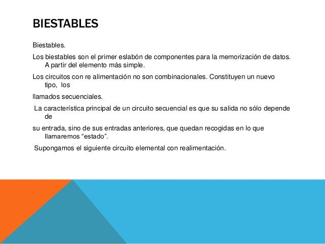 TIPOS DE MEMORIAS • Flips-Flops • Biestable RS • Biestable RS (Set Reset) síncrono • Biestable D (Data o Delay) • Biestabl...