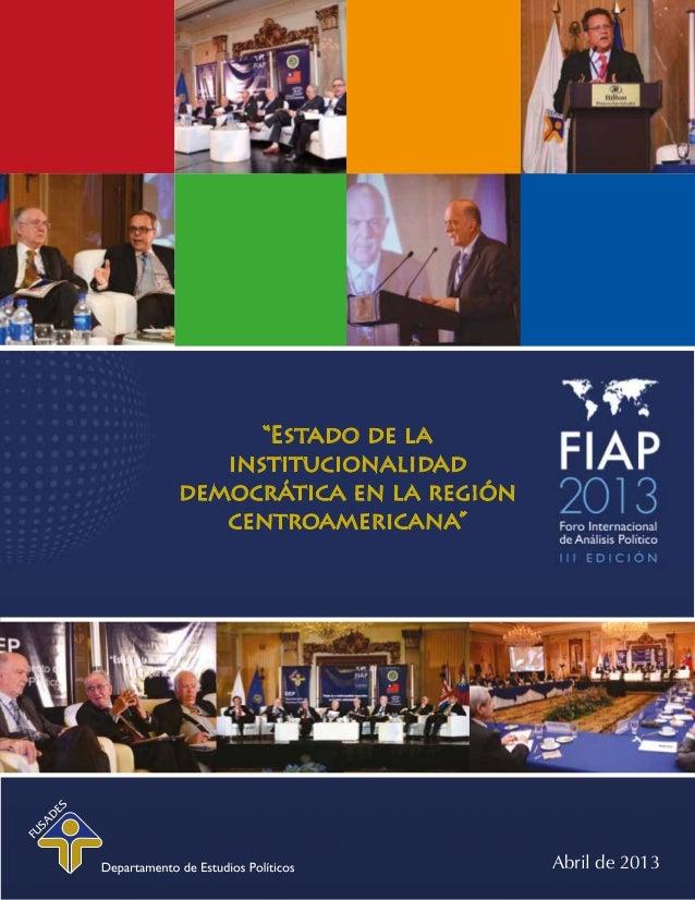 """""""Estado de la institucionalidad democrática en la región centroamericana"""" Abril de 2013"""