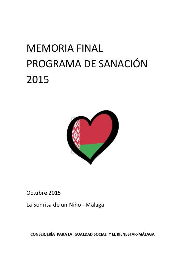 MEMORIA FINAL PROGRAMA DE SANACIÓN 2015 Octubre 2015 La Sonrisa de un Niño - Málaga CONSERJERÍA PARA LA IGUALDAD SOCIAL Y ...