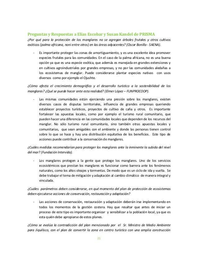 21Preguntas y Respuestas a Elías Escobar y Susan Kandel de PRISMA¿Por qué para la protección de los manglares no se agrega...