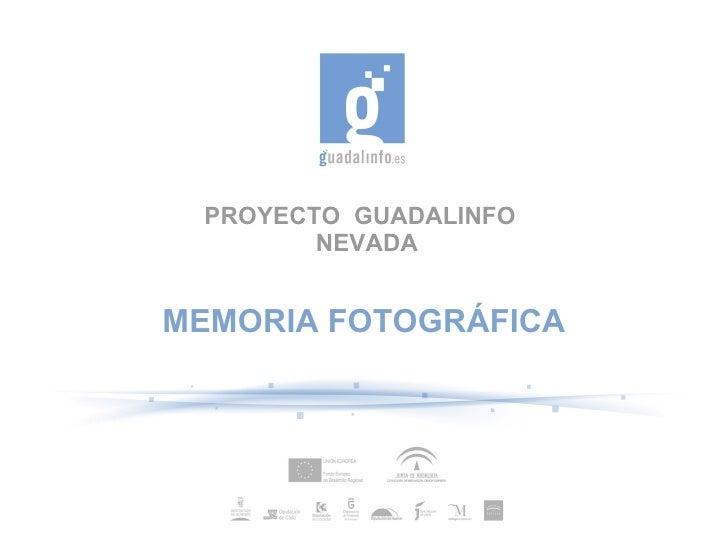 PROYECTO GUADALINFO        NEVADAMEMORIA FOTOGRÁFICA