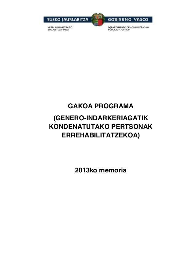 GAKOA PROGRAMA (GENERO-INDARKERIAGATIK KONDENATUTAKO PERTSONAK ERREHABILITATZEKOA) 2013ko memoria