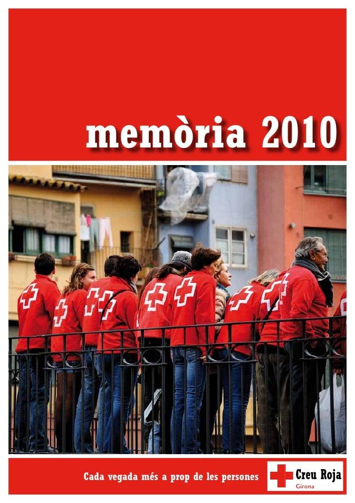 memòria 2010Cada vegada més a prop de les persones                                         Girona