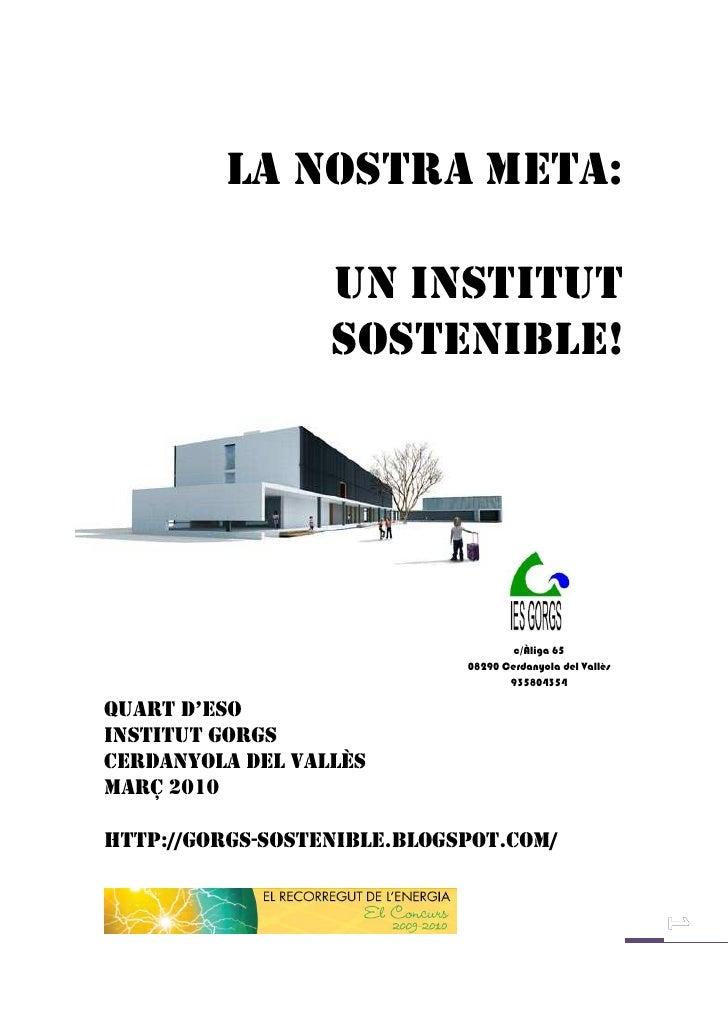 LA NOSTRA META:                    UN INSTITUT                   SOSTENIBLE!                                          c/Àl...