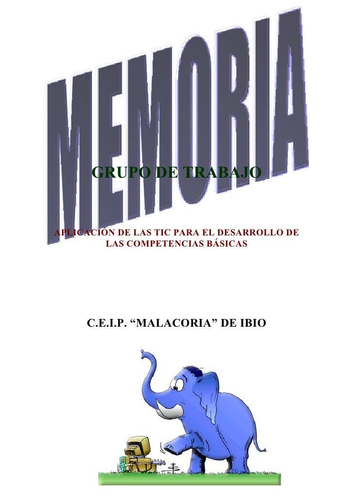 """GRUPO DE TRABAJO   APLICACIÓN DE LAS TIC PARA EL DESARROLLO DE          LAS COMPETENCIAS BÁSICAS          C.E.I.P. """"MALACO..."""
