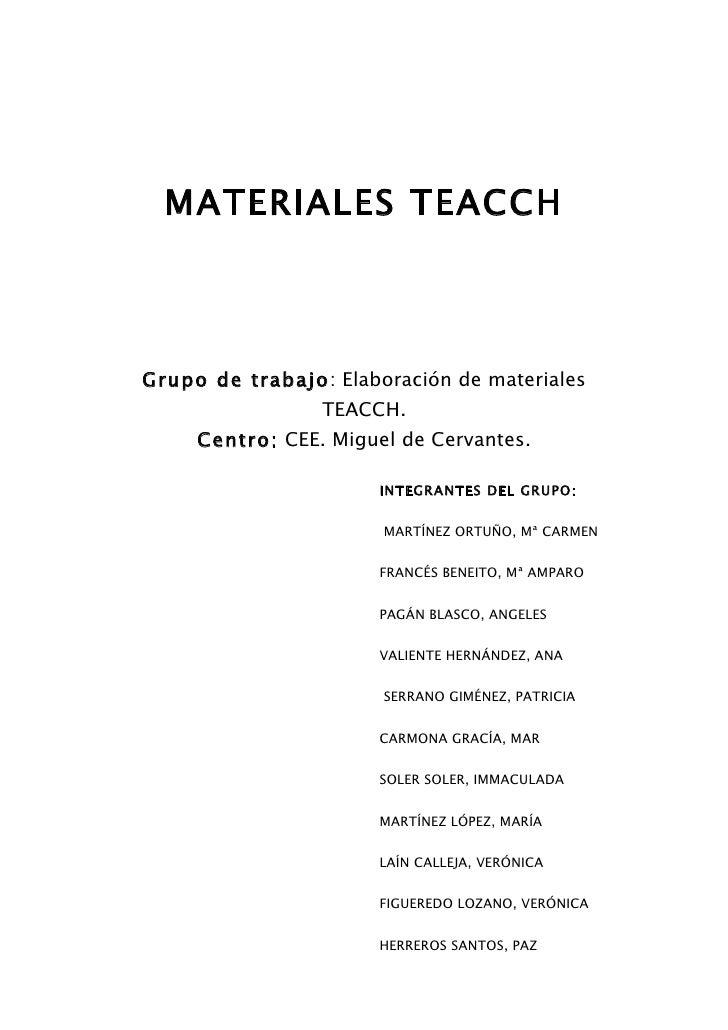 MATERIALES TEACCHGrupo de trabajo: Elaboración de materiales                 TEACCH.     Centro: CEE. Miguel de Cervantes....
