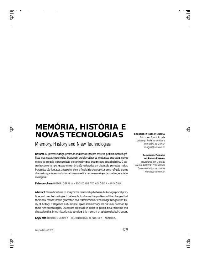 impulso nº 28 179 MEMÓRIA, HISTÓRIA E NOVAS TECNOLOGIAS Memory, History and New Technologies Resumo O presente artigo pret...