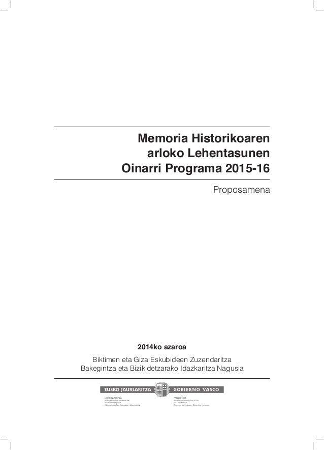 Memoria Historikoaren arloko Lehentasunen Oinarri Programa 2015-16 2014ko azaroa Biktimen eta Giza Eskubideen Zuzendaritza...