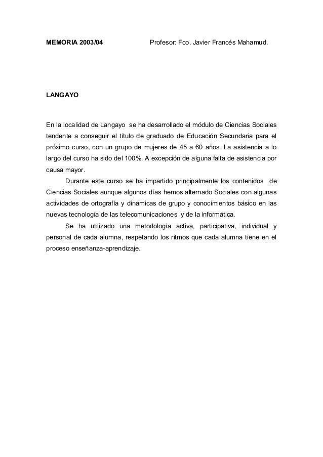 MEMORIA 2003/04 Profesor: Fco. Javier Francés Mahamud. LANGAYO En la localidad de Langayo se ha desarrollado el módulo de ...