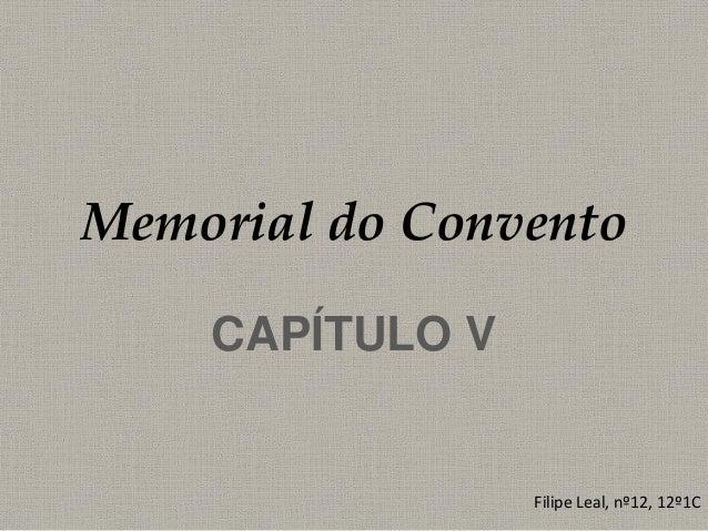 Memorial do Convento    CAPÍTULO V                 Filipe Leal, nº12, 12º1C
