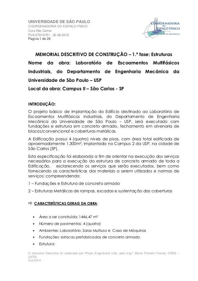 UNIVERSIDADE DE SÃO PAULO COORDENADORIA DO ESPAÇO FÍSICO Core São Carlos PJX-07610/R1 - 30-09-2010 Pagina 1 de 26 O memori...