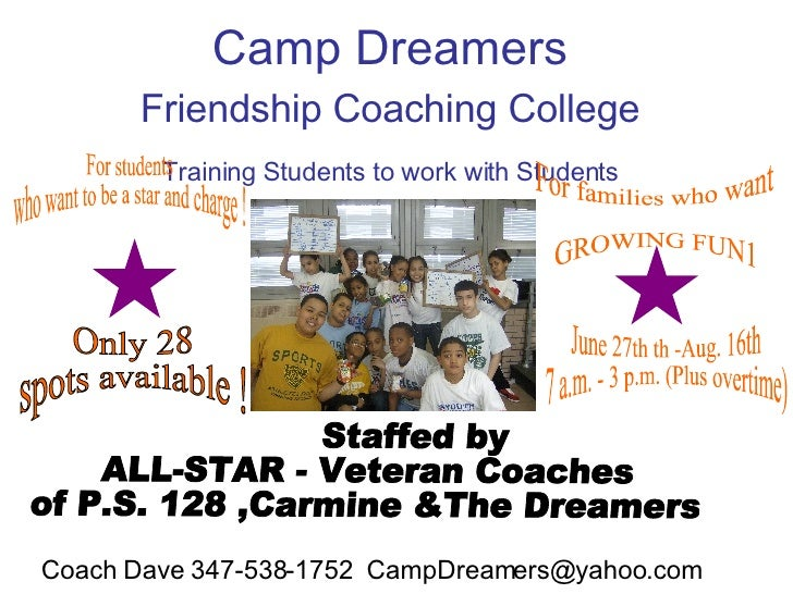 Camp Dreamers  Friendship Coaching College   Training Students to work with Students   For students  who want to be a star...