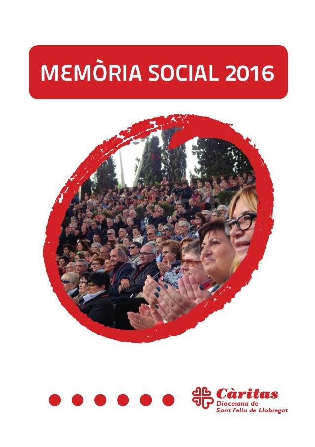 MEMÒRIA SOCIAL 2016 Diocesana de Sant Feliu de Llobregat