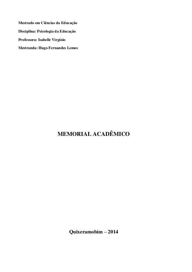 Mestrado em Ciências da Educação Disciplina: Psicologia da Educação Professora: Isabelle Virgínio Mestranda: Hugo Fernande...