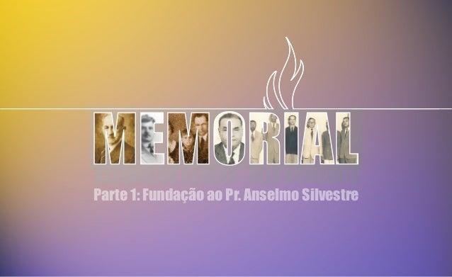 ASSEMBLEIA DE DEUS - BELO HORIZONTE Parte 1: Fundação ao Pr. Anselmo Silvestre