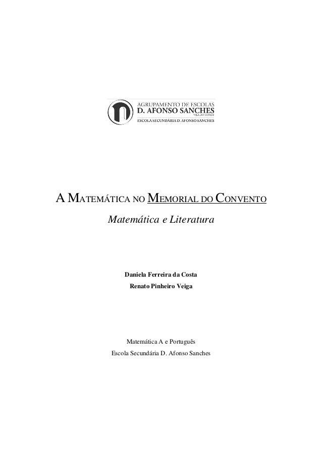 A MATEMÁTICA NO MEMORIAL DO CONVENTO  Matemática e Literatura  Daniela Ferreira da Costa  Renato Pinheiro Veiga  Matemátic...
