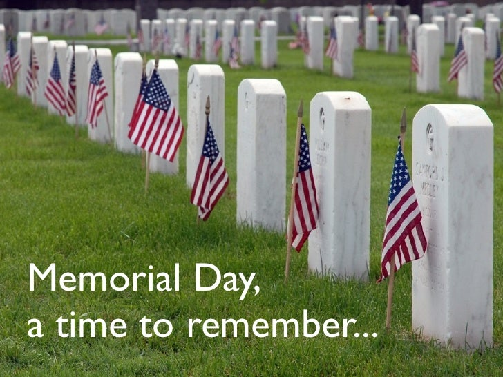 Memorial Day, a time to remember...