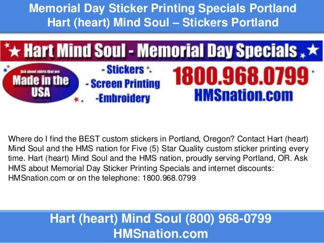 Memorial day sticker printing specials portland hart heart mind soul stickers portland hart