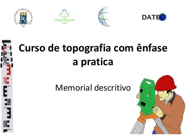 Curso de topografia com ênfase a pratica Memorial descritivo
