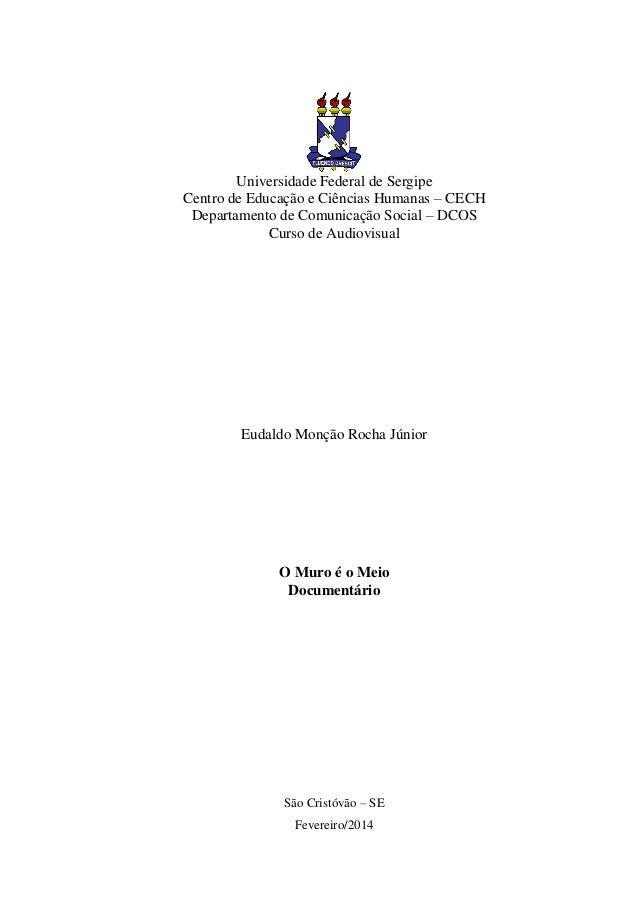 Universidade Federal de Sergipe  Centro de Educação e Ciências Humanas – CECH  Departamento de Comunicação Social – DCOS  ...
