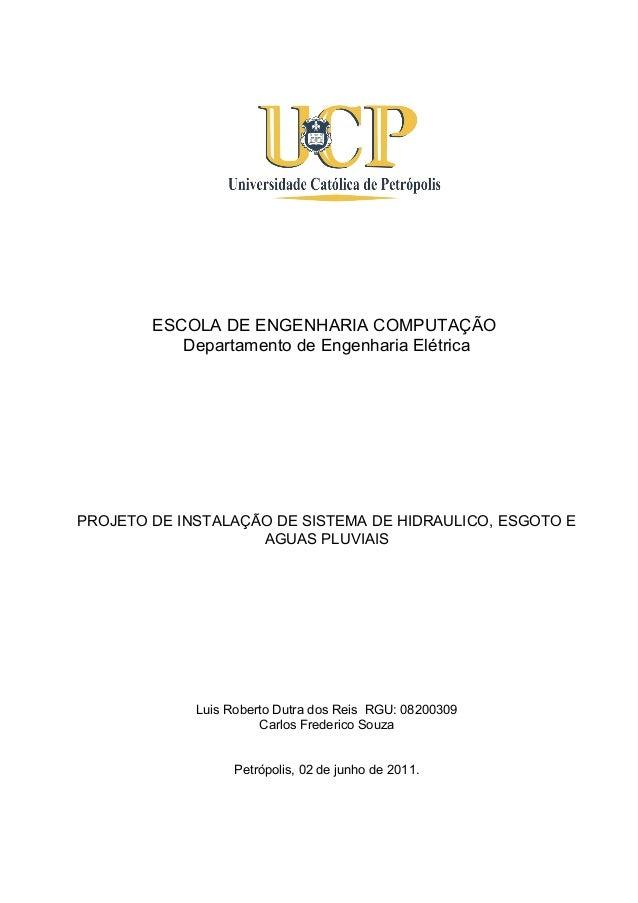 ESCOLA DE ENGENHARIA COMPUTAÇÃO Departamento de Engenharia Elétrica PROJETO DE INSTALAÇÃO DE SISTEMA DE HIDRAULICO, ESGOTO...