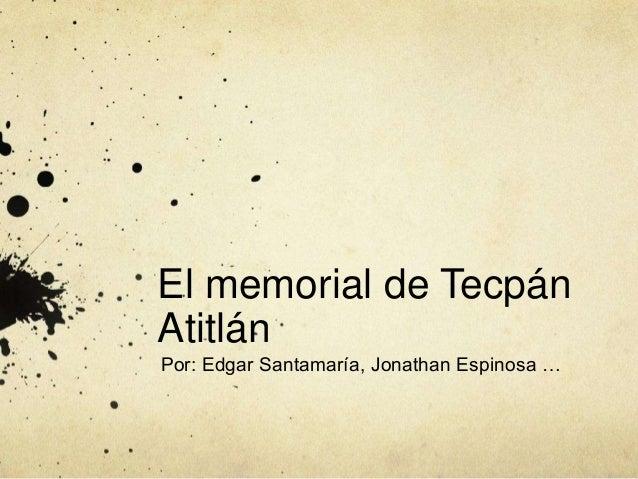 Memorial de tecpan atitlan