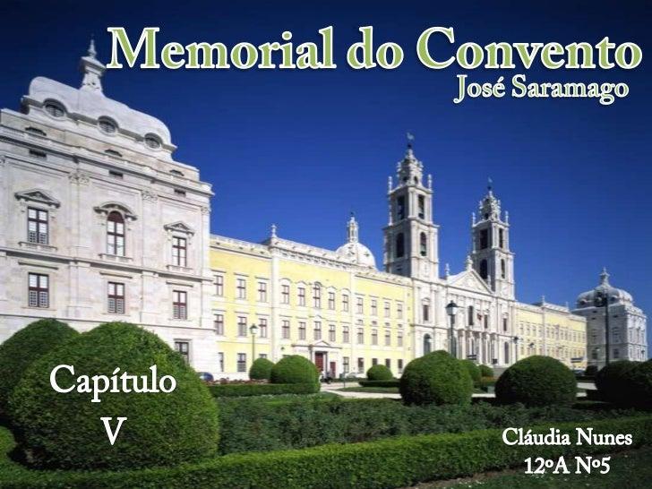 Memorial do Convento<br />José Saramago<br />Capítulo <br />V<br />Cláudia Nunes<br />12ºA Nº5<br />