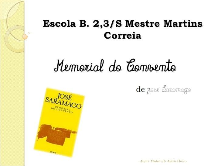 Escola B. 2,3/S Mestre Martins Correia André Madeira & Aléxis Dúnio