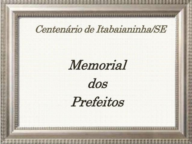 Centenário de Itabaianinha/SE Memorial dos Prefeitos