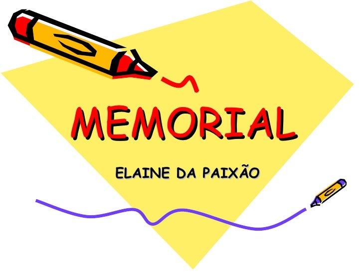 MEMORIAL ELAINE DA PAIXÃO