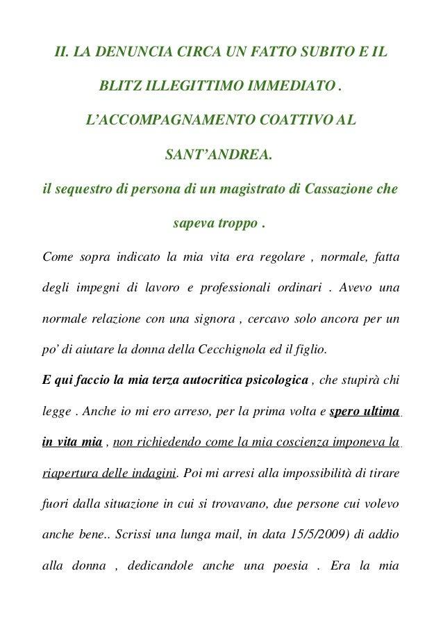 II. LA DENUNCIA CIRCA UN FATTO SUBITO E IL BLITZ ILLEGITTIMO IMMEDIATO . L'ACCOMPAGNAMENTO COATTIVO AL SANT'ANDREA. il seq...