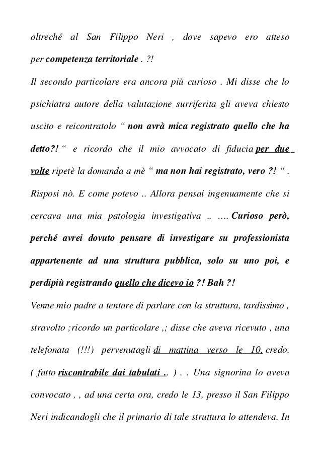 oltreché al San Filippo Neri , dove sapevo ero atteso per competenza territoriale . ?! Il secondo particolare era ancora p...