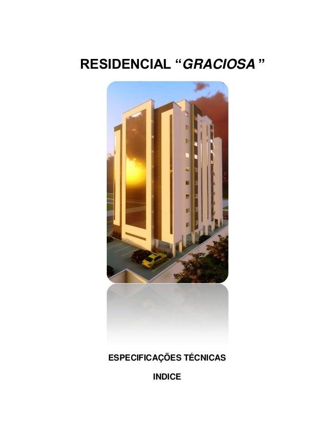 """RESIDENCIAL """"GRACIOSA """" ESPECIFICAÇÕES TÉCNICAS INDICE"""