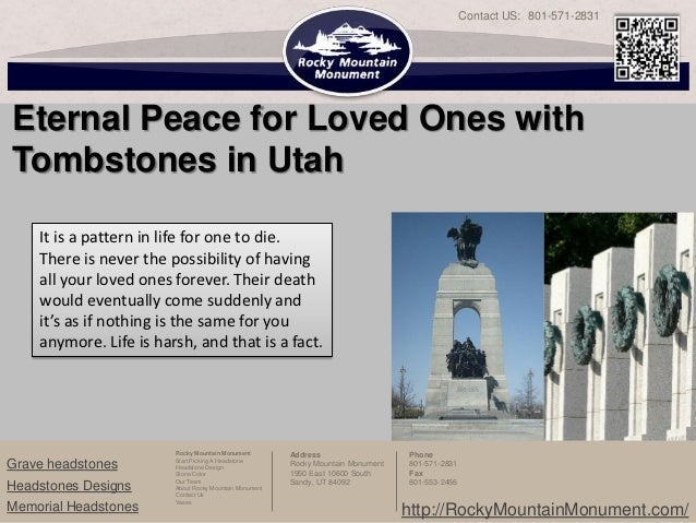 Contact US: 801-571-2831Eternal Peace for Loved Ones withTombstones in Utah    It is a pattern in life for one to die.    ...