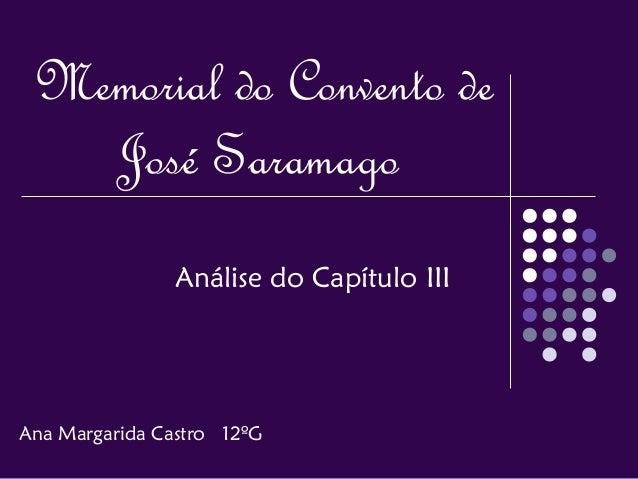 Memorial do Convento deJosé SaramagoAnálise do Capítulo IIIAna Margarida Castro 12ºG