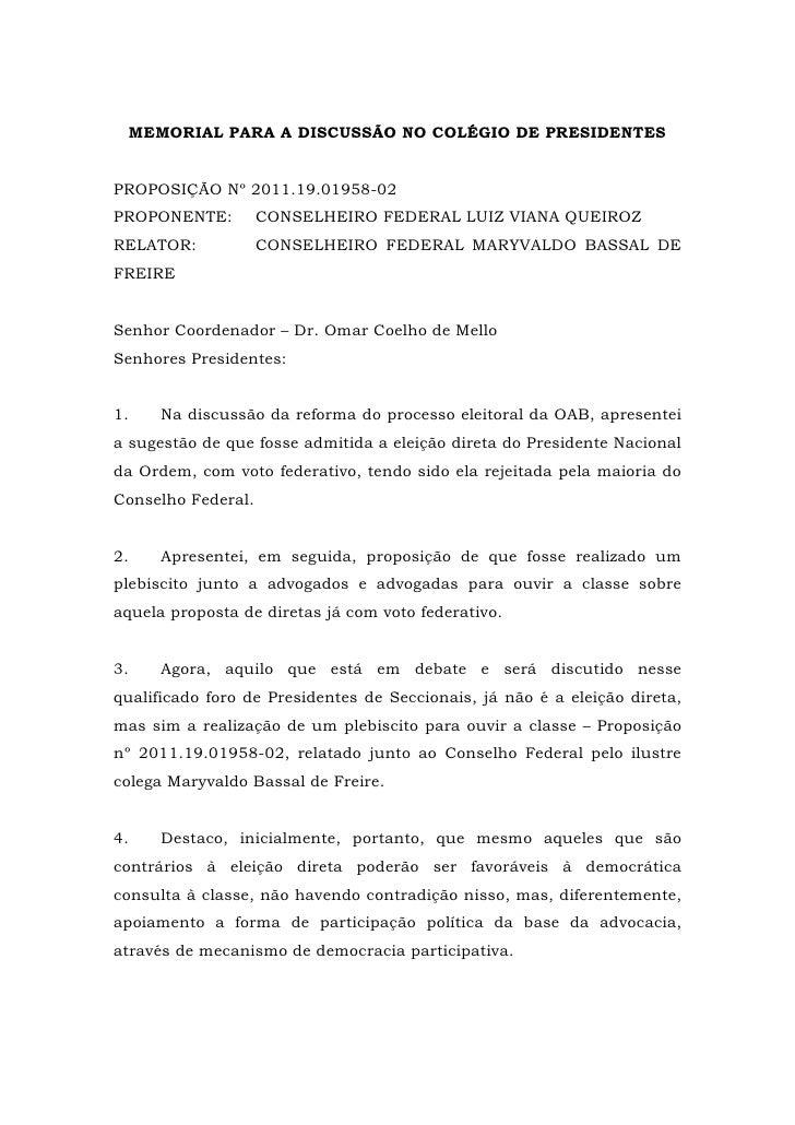 MEMORIAL PARA A DISCUSSÃO NO COLÉGIO DE PRESIDENTESPROPOSIÇÃO Nº 2011.19.01958-02PROPONENTE:         CONSELHEIRO FEDERAL L...